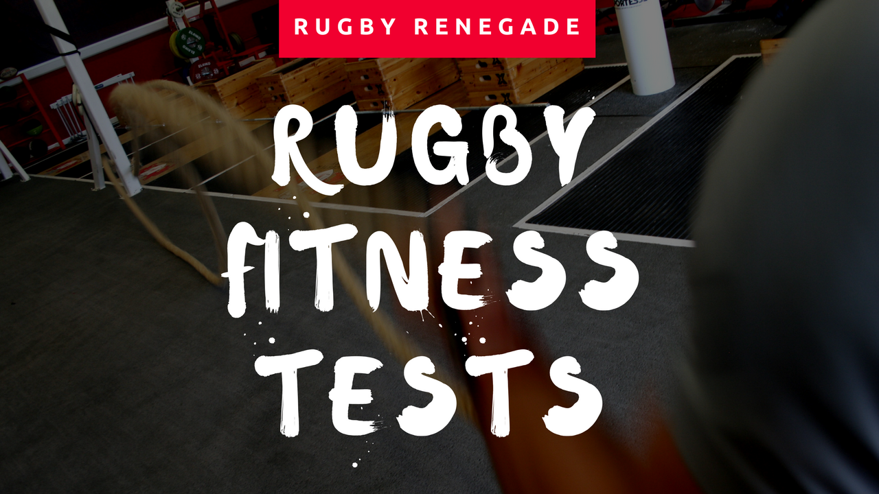 5 Rugby Fitness Tests - Rugby Renegade - Strength